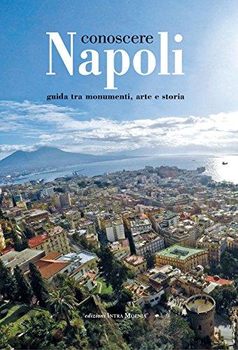 Conoscere Napoli. Guida tra monumenti, arte e storia