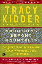 Mountains Beyond Mountains: The Quest of Dr. Paul Farmer, a Man Who Would Cure the World by Tracy Kidder (2004-08-31)