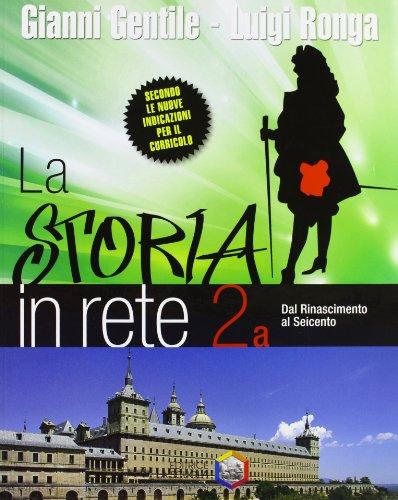 La storia in rete. Vol. 2A: Dal Rinascimento al Seicento. Per la Scuola media