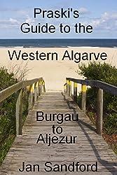 Praski's Guide to the Western Algarve - Burgau to Aljezur (Praski's Guides)