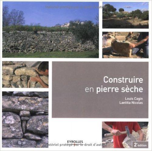 Construire en pierre sche de Louis Cagin,Laetitia Nicolas ( 21 avril 2011 )