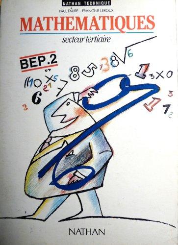 Mathématiques, BEP 2, élève, édition 1988 par Faure