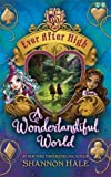 A Wonderlandiful World: Book 3 (Ever After High) - Best Reviews Guide