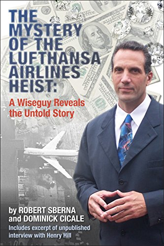 the-mystery-of-the-lufthansa-airlines-heist-a-wiseguy-reveals-the-untold-story-english-edition