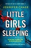 Little Girls Sleeping: An absolutely gripping crime thriller (Detective Katie Scott Book 1)