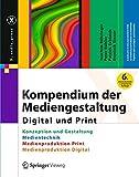 Produkt-Bild: Kompendium der Mediengestaltung Digital und Print: Konzeption und Gestaltung, Produktion und Technik für Digital- und Printmedien (X.media.press)