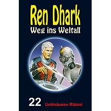 Ren Dhark – Weg ins Weltall 22: Unlösbares Rätsel