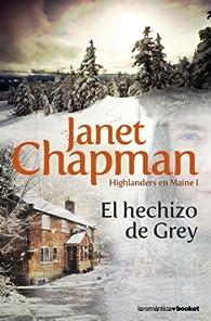 El hechizo de Grey par Janet Chapman
