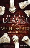 Das Weihnachtsgeschenk: Short Thriller von Jeffery Deaver