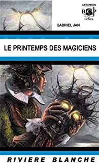 Le Printemps des Magiciens par Gabriel Jan