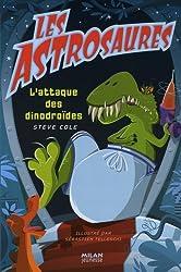 Les Astrosaures, Tome 17 : L'attaque des dinodroïdes