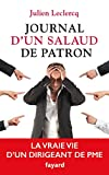 Journal d'un salaud de patron : La vraie vie d'un dirigeant de PME (Documents) (French Edition)