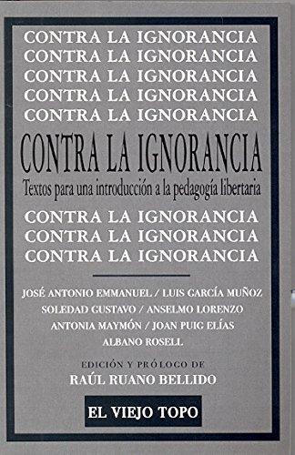 Contra la ignorancia: Textos para una introducción a la pedagogía libertaria (Clásicos de El Viejo Topo)