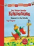 Erst ich ein Stück, dann du - Der kleine Drache Kokosnuss kommt in die Schule (Erst ich ein Stück... mit dem kleinen Drachen Kokosnuss, Band 1)