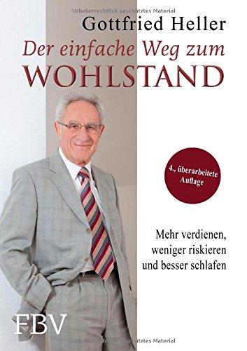Buchseite und Rezensionen zu 'Der einfache Weg zum Wohlstand: Mehr verdienen, weniger riskieren und besser schlafen' von Gottfried Heller