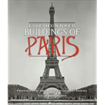 Five Hundred Buildings of Paris (English Edition)