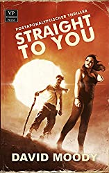 Straight to You: Postapokalyptischer Thriller