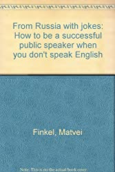 From Russia with jokes: How to be a successful public speaker when you don't speak English