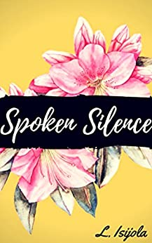 Spoken Silence (English Edition) par [Isijola, L.]