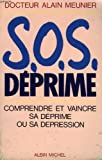 Telecharger Livres SOS DEPRIME COMPRENDRE ET VAINCRE SA DEPRIME OU SA DEPRESSION (PDF,EPUB,MOBI) gratuits en Francaise