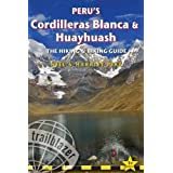 Peru's Cordilleras Blanca & Huayhuash: The Hiking & Biking Guide (Trailblazer) by Neil Pike (2015-04-07)