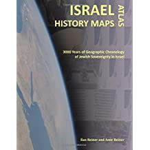 Israel History Maps: 3000 Years of Geographic Chronology of Jewish Sovereignty in the Holy Land