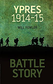 Battle Story: Ypres by [Fowler, William E]