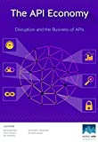 The API Economy: Disruption and the Business of APIs