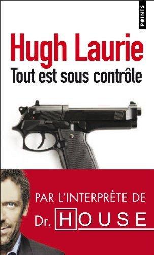 Tout est sous contrôle de Hugh Laurie (2010)