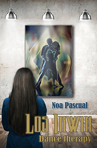 Los Irwin: Dance therapy (Saga Los Irwin nº 1) por Noa Pascual