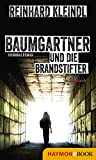 Baumgartner und die Brandstifter von Reinhard Kleindl