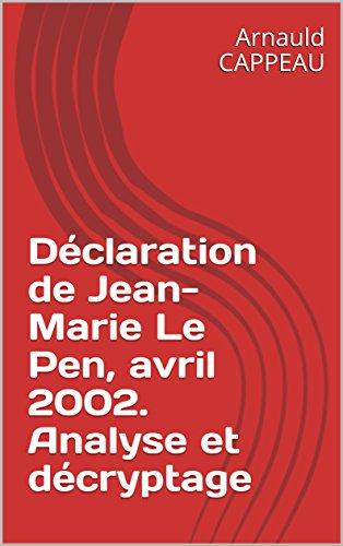 Déclaration de Jean-Marie Le Pen, avril...