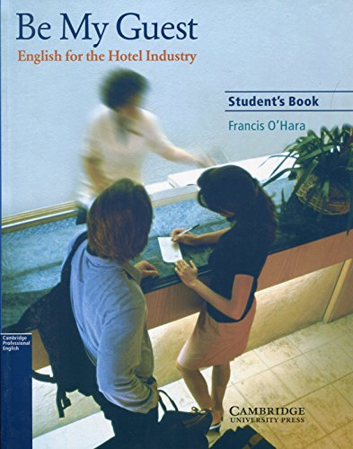 Be My Guest Student's Book: English for the Hotel Industry