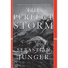 PERFECT STORM: A True Story of a Man Against the Sea