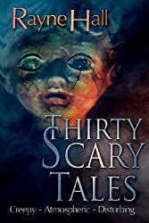 Thirty Scary Tales by Rayne Hall (2013-10-23)