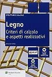 Scarica Libro Legno Criteri di calcolo e aspetti realizzativi (PDF,EPUB,MOBI) Online Italiano Gratis