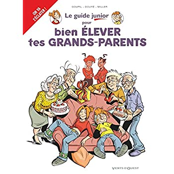 Les Guides Junior - Tome 21: Pour bien élever tes grands-parents