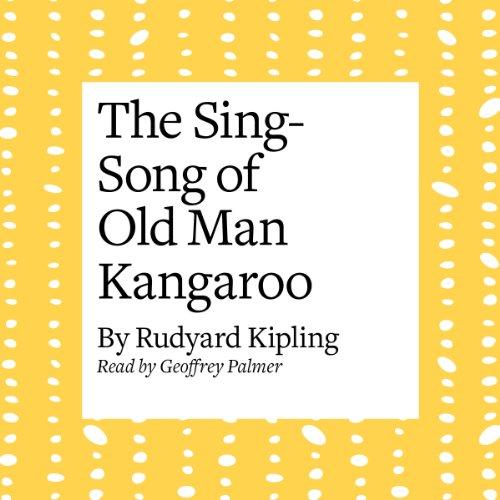 The Sing-Song of Old Man Kangaroo  Audiolibri