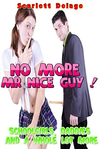 schoolgirls-daddies-and-a-whole-lot-more-no-more-mr-nice-guy