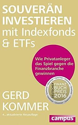 Souveraen investieren mit Indexfonds und ETFs: Wie Privatanleger das Spiel gegen die Finanzbranche gewinnen - Renditebringer Indexfonds und ETFs: die heimlichen Stars der Geldanlage.