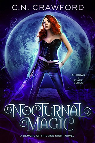 Nocturnal Magic: A Demons of Fire and Night Novel (Shadows & Flame Series Book 2) (English Edition) par C.N. Crawford