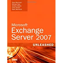 Microsoft Exchange Server 2007 Unleashed by Rand Morimoto (2007-02-02)