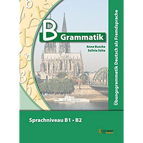 B-Grammatik. Übungsgrammatik Deutsch als Fremdsprache, Sprachniveau B1/B2 - B & M Shifter