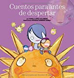 Cuentos para antes de despertar by Myriam Cameros Sierra;Nunila López Salamero(2012-03-01)
