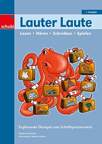 Laute - Lesen, Schreiben, Hören, Sprechen / Kopiervorlagen: Lauter Laute: Ergänzende Übungen zum Schriftspracherwerb