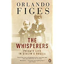 Whisperers: Private Life in Stalin's Russia by Orlando Figes (2008-09-01)