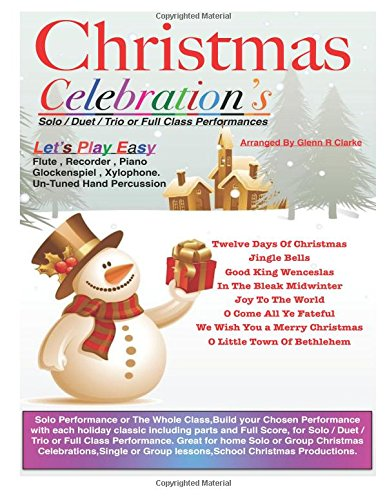 Christmas Celebrations: For Flute,Piano Keyboard,Recorder,Glockenspiel,Xylophone,Un-Tuned Percussion
