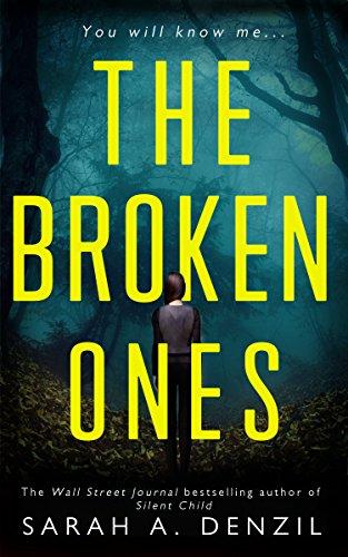 The Broken Ones by Sarah A. Denzil