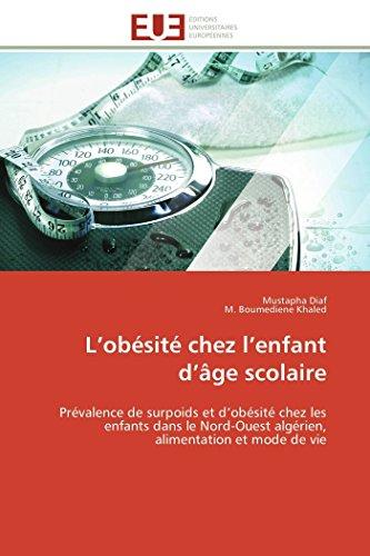 L'obésité chez l'enfant d'âge scolaire: Prévalence de surpoids et d'obésité chez les enfants dans le Nord-Ouest algérien, alimentation et mode de vie (Omn.Univ.Europ.)