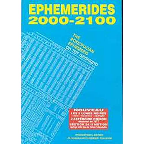 Ephémérides rosicruciennes 2001-2100 : A zéro heure